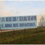 "Cuban propaganda declaring ""Ideas are and forever will be the most important weapon."""